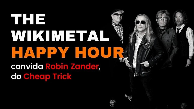 Robin Zander, do Cheap Trick, no The Wikimetal Happy Hour