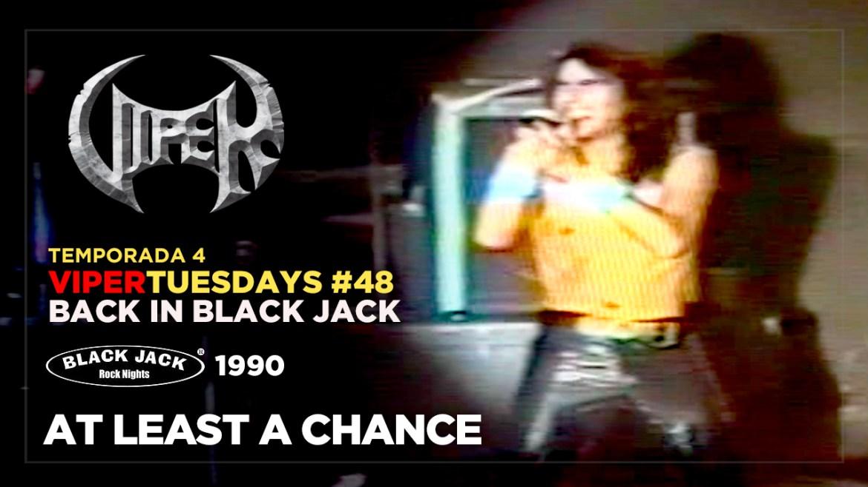 At Least A Chance - Black Jack 1990 - VIPER Tuesdays