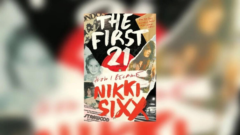 Capa do novo livro 'The First 21: How I Became Nikki Sixx'