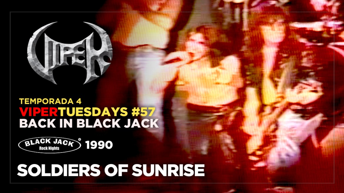 Soldiers Of Sunrise - Back in Black Jack 1990 - VIPER Tuesdays