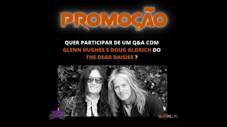 Promoção: Q&A com Glenn Hughes e Doug Aldrich, do The Dead Daisies
