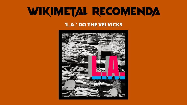 """Wikimetal Recomenda: The Velvicks e o single """"L.A."""""""