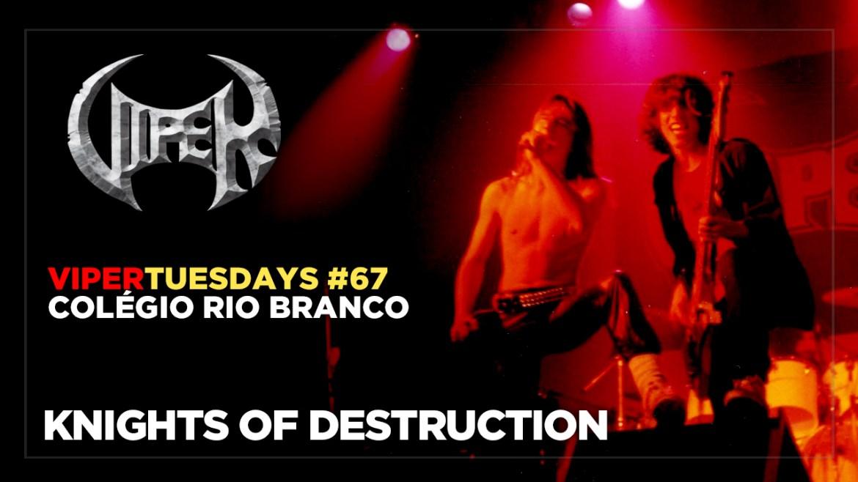 Knights of Destruction - Colégio Rio Branco - VIPER Tuesdays