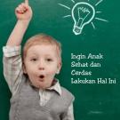 Mendidik Anak Agar Sehat dan Cerdas