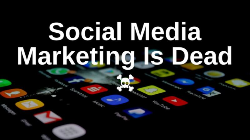 Is Social Media Marketing Dead?