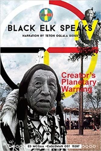 Black Elk Speaks - Ed Eagle Man McGaa