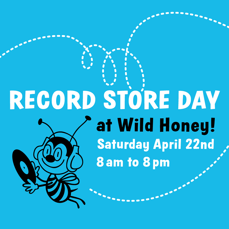 Record Store Day at Wild Honey starts at 8am on Saturday April 22nd