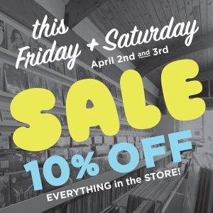 10-percent OFF this Friday and Saturday 4/2 and 4/3