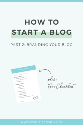 How to Start a Blog Part 2: Branding Your Blog