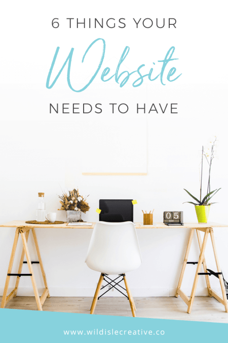6 Things Your Website Needs to Have