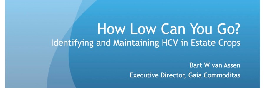 How Low Can You Go? Identifying and Maintaining HCV in Estate Crops
