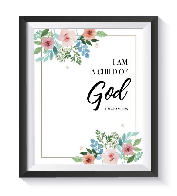 "I Am A Child of God - 8""x10"" FREE Printable. Visit www.WildlyAnchored.com/Tribe to get yours today!"