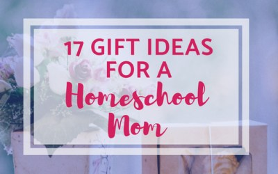 17 Gift Ideas for a Homeschool Mom