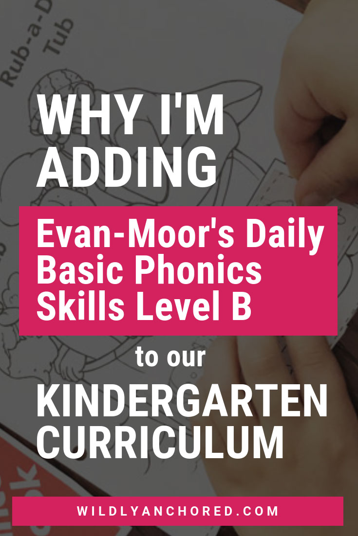Why I'm adding Evan-Moor's Daily Basic Phonics Skills Level B to our Kindergarten curriculum