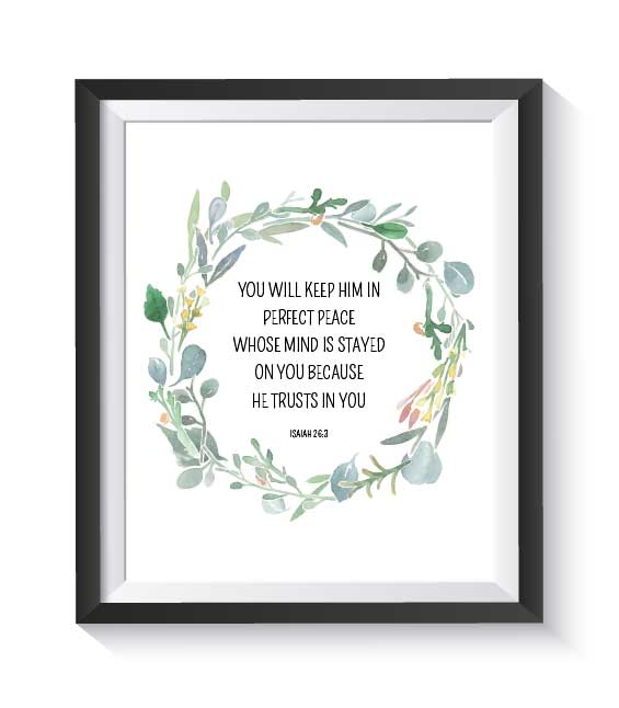 """You Will Keep Him in Perfect Peace Whose Mind Is Stayed On You Because He Trusts in You - Isaiah 26:3 - 8""""x10"""" Printable"""