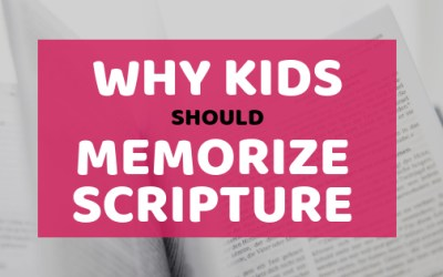 Why Kids Should Memorize Scripture