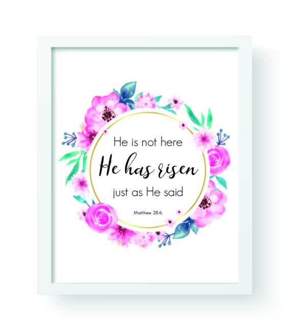 """Decorate your home celebrating a Christ-centered Easter with this wall art printable: """"He is not here; He has risen just as He said. Matthew 28:6"""""""