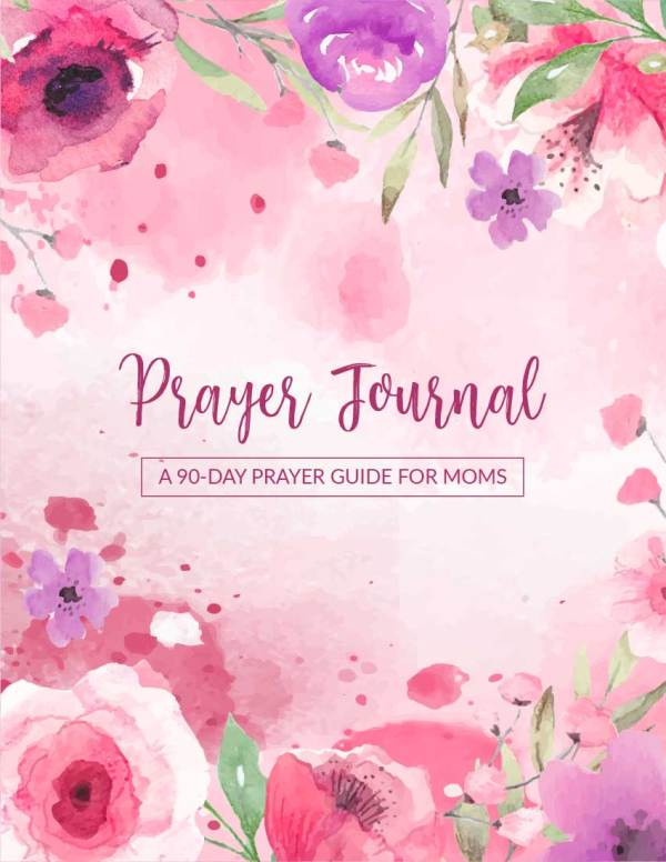 Deepen your relationship with the Lord through an intentional prayer time using a Prayer Journal: A 90-Day Prayer Guide For Moms (Printable) #prayerjournal #scripturewriting #faith #prayer