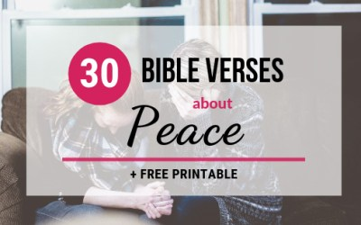 30 Bible Verses About Peace + FREE Printable