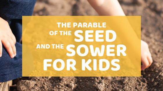 The Parable Of The Seed And The Sower For Kids   Wildly