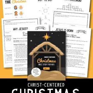 Christ-Centered Christmas Bible Study For Kids