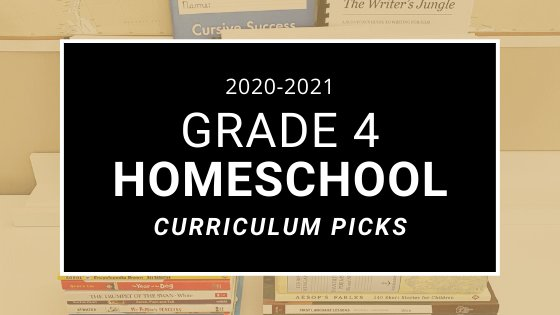 2020-2021 Grade 4 Homeschool Curriculum Picks