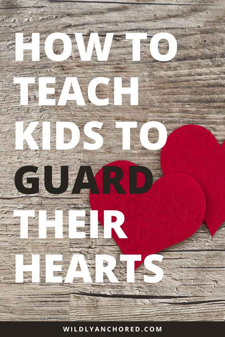 The heart is a special, sensitive place that needs protecting, and it's our responsibility to teach our kids to guard their hearts.