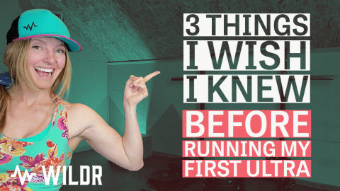 3 Things I Wish I Knew Before Running My First Ultra   WILDR Fitness