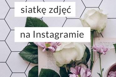 jak zaplanowas siatke zdjec na instagramie