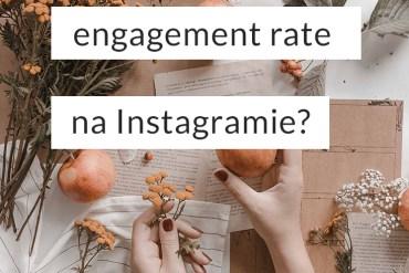 Jak zwiększyć wskaźnik zaangażowania na Instagramie