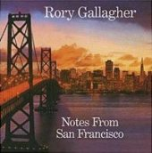 Rory Gallagher - Notes From San Francisco (Sony)