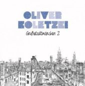 Oliver Koletzki: Großstadtmärchen 2 (Stil vor Talent