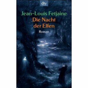 Jean-Louis Fetjain: Die Nacht der Elfen.