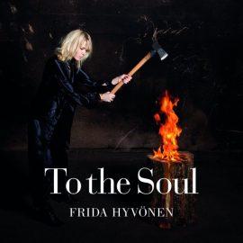 Frida Hyvönen - To The Soul
