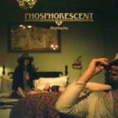 Phosphorecent - Muchacho (Dead Oceans/ Cargo)