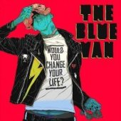 The Blue Van - Would You Change Your Life? (Iceberg Records)