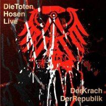 Die Toten Hosen - Live: Der Krach der Republik