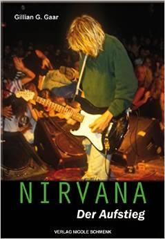 Gillian G. Gaar: Nirvana. Der Aufstieg