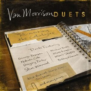 Van Morrison - Duets: Reworking The Catalog