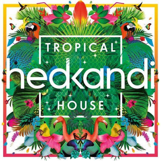 Hed Kandi – Hed Kandi Tropical House