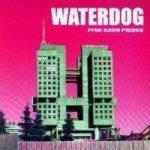WATERDOG- 5 Easy Pieces