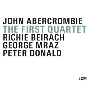 John abercrombie quartet - The First Quartet