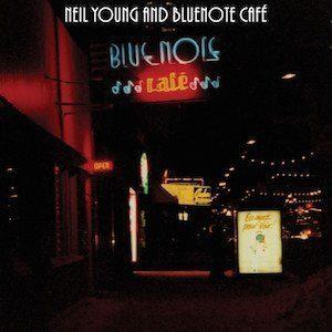Neil Young & Bluenote Café - Bluenote Café