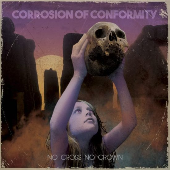 Corrosion of Conformity - No Cross No Crown (Nuclear Blast)