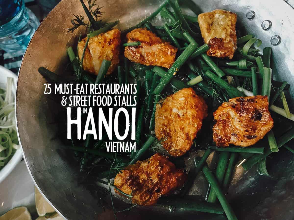 Hanoi Food Guide 25 Must Eat Restaurants Street Food