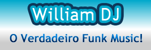 William DJ - O Verdadeiro Funk Music!