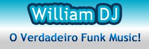 William DJ - O Verdadeiro Funk Music!