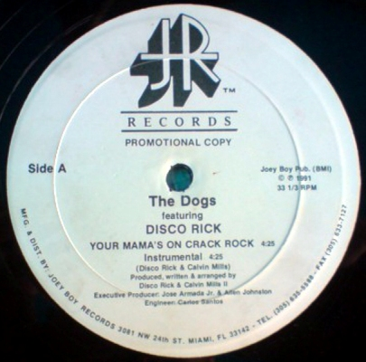 The Dogs featuring Disco Rick - Your Mama's On Crack Rock