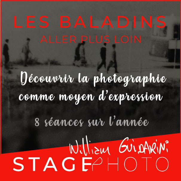 Stage Photo Les Baladins, avec William Guidarini