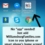 Add WilliamsburgFamilies Icon to your phone home screen - now our calendar is one click away! No app needed!